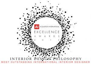 AI Excellence Awards 2016 granted INTERIOR DESIGN PHILOSOPHY Most Outstanding International Interior Designer.